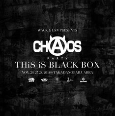 「WACK & LSN PRESENTS CHAOS PARTY -THiS iS BLACK BOX-」キービジュアル