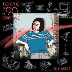 """V.A.「Manhattan Records(R) Presents """"Tokyo Neo 90s Groove"""" mixed by DJ HASEBE」ジャケット"""