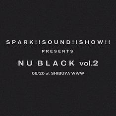 SPARK!!SOUND!!SHOW!!「NU BLACK vol.2」告知ビジュアル