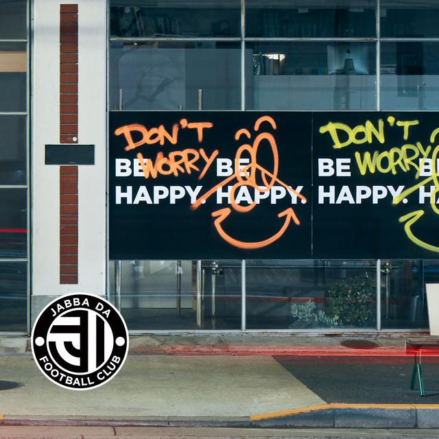 JABBA DA FOOTBALL CLUB「DON'T WORRY, BE HAPPY」ジャケット