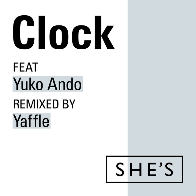 SHE'S「Clock feat. 安藤裕子 Remix by Yaffle」配信ジャケット