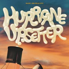 MAGIC, DRUMS & LOVE「HURRICANE UPSETTER」ジャケット