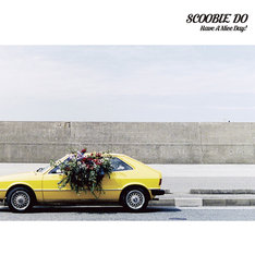 SCOOBIE DO「Have A Nice Day!」ジャケット