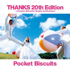 「THANKS 20th Edition ~Pocket Biscuits Single Collection+」