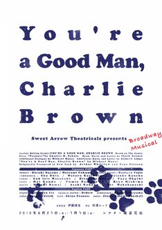 Sweet Arrow Theatricals Presents「Broadway Musical『You're a Good Man,Charlie Brown』」チラシ表