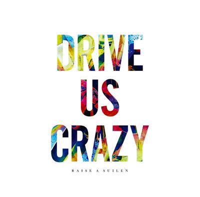 RAISE A SUILEN「DRIVE US CRAZY」通常盤