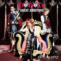 BREAKERZ「D×D×D / GREAT AMBITIOUS -Single Version-」通常盤