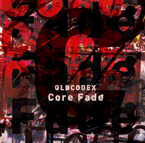 OLDCODEX「Core Fade」通常盤