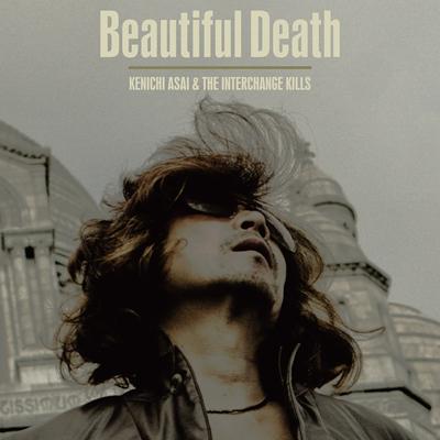 浅井健一 & THE INTERCHANGE KILLS「Beautiful Death」