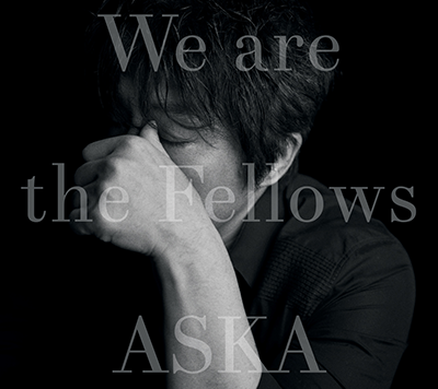 ASKA「We are the Fellows」