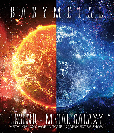 BABYMETAL「LEGEND - METAL GALAXY(METAL GALAXY WORLD TOUR IN JAPAN EXTRA SHOW)」通常盤Blu-ray
