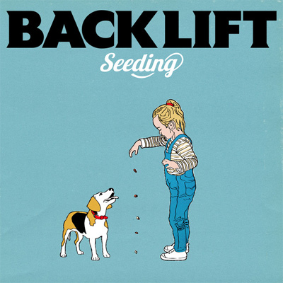 BACK LIFT「Seeding」