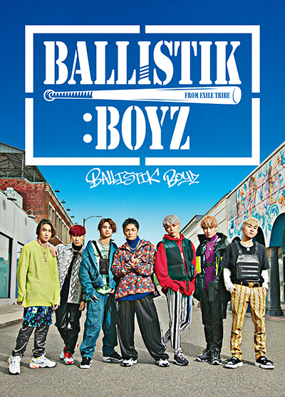 BALLISTIK BOYZ from EXILE TRIBE「BALLISTIK BOYZ」初回限定盤