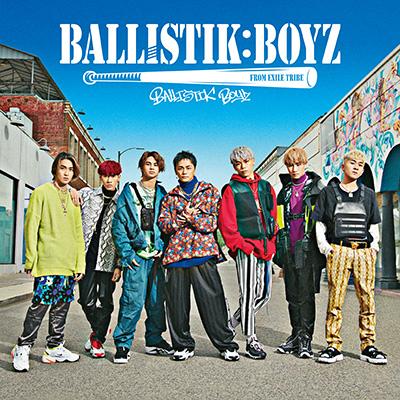 BALLISTIK BOYZ from EXILE TRIBE「BALLISTIK BOYZ」CD+DVD