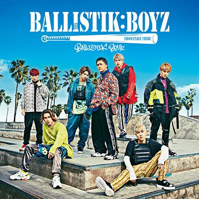 BALLISTIK BOYZ from EXILE TRIBE「BALLISTIK BOYZ」CD