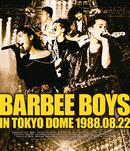 BARBEE BOYS「BARBEE BOYS IN TOKYO DOME 1988.08.22」Blu-ray