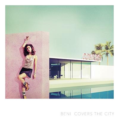 BENI「COVERS THE CITY」初回限定盤