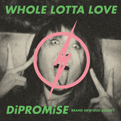 BiS「WHOLE LOTTA LOVE / DiPROMiSE」初回限定盤