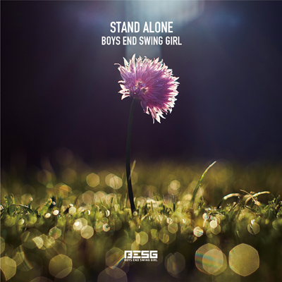 BOYS END SWING GIRL「STAND ALONE」
