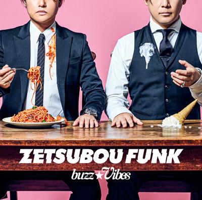 buzz★Vibes「ZETSUBOU FUNK」