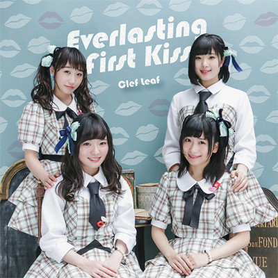 Clef Leaf「Everlasting First Kiss」Type-A