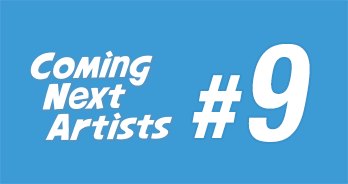 Coming Next Artists #9