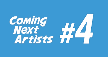 Coming Next Artists #4