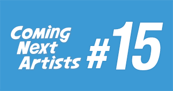 Coming Next Artists #15