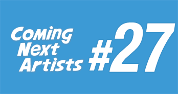 Coming Next Artists #27