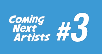 Coming Next Artists #3