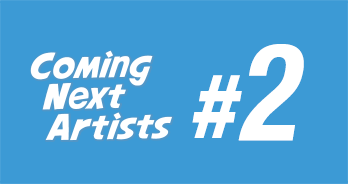 Coming Next Artists #2