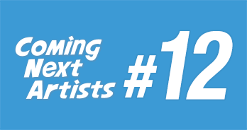 Coming Next Artists #12