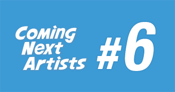Coming Next Artists #6