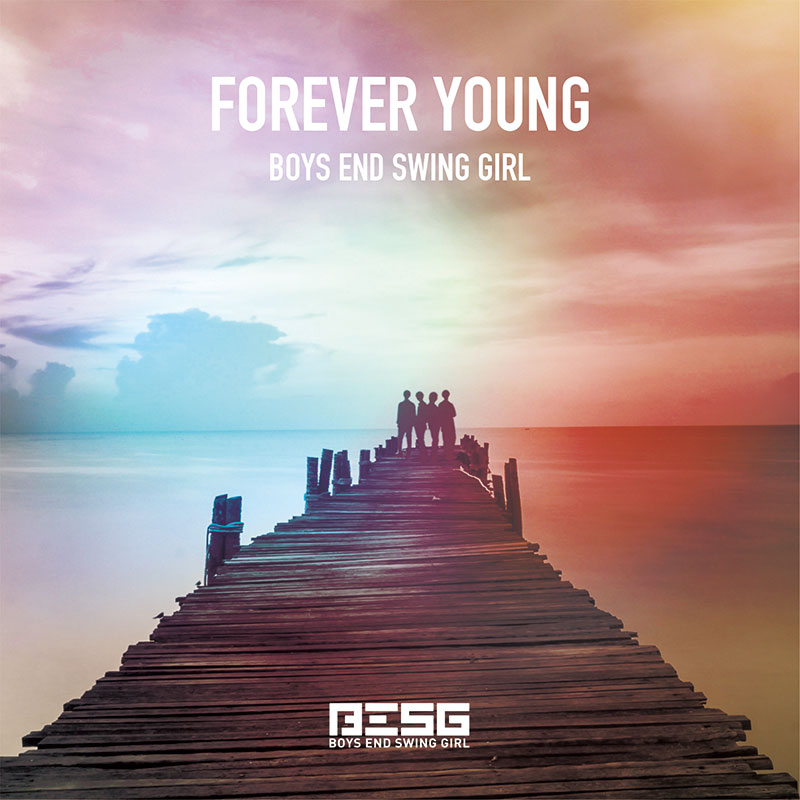 BOYS END SWING GIRL「FOREVER YOUNG」
