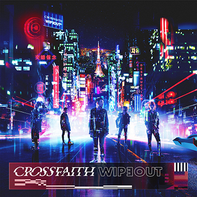 Crossfaith「WIPEOUT」初回限定盤A