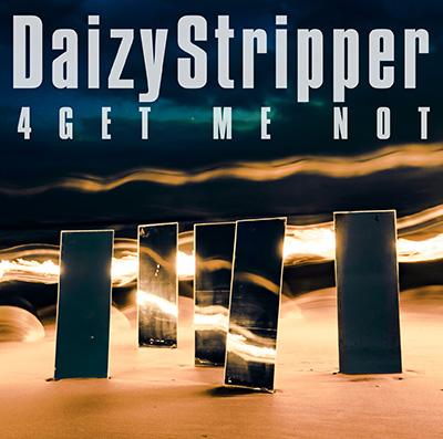 DaizyStripper「4GET ME NOT」初回限定盤A