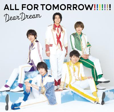 DearDream「ALL FOR TOMORROW!!!!!!!」