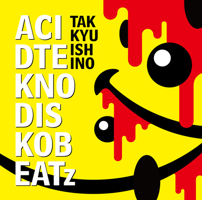 石野卓球「ACID TEKNO DISKO BEATz」
