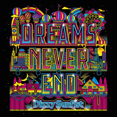 Dizzy Sunfist「DREAMS NEVER END」