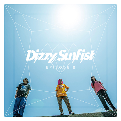 Dizzy Sunfist「EPISODE II」