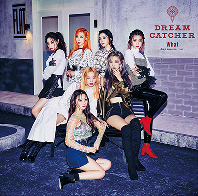 Dreamcatcher「What -Japanese ver.-」初回限定盤A