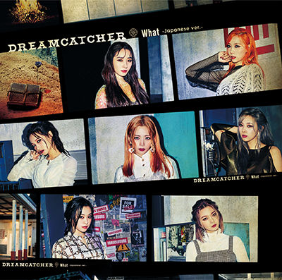 Dreamcatcher「What -Japanese ver.-」初回限定盤B