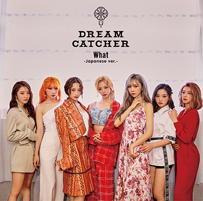 Dreamcatcher「What -Japanese ver.-」通常盤