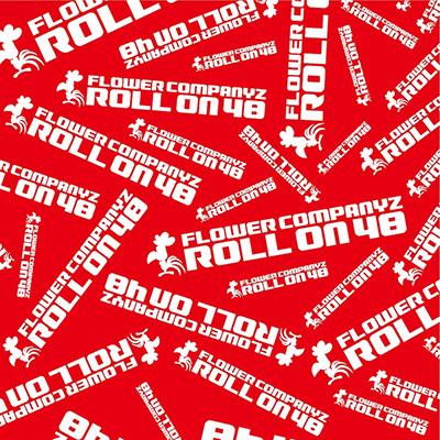 フラワーカンパニーズ「ROLL ON 48」