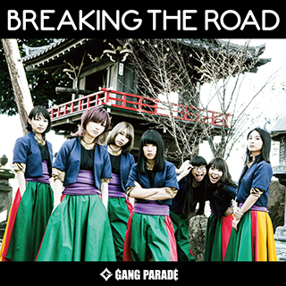 GANG PARADE「BREAKING THE ROAD」