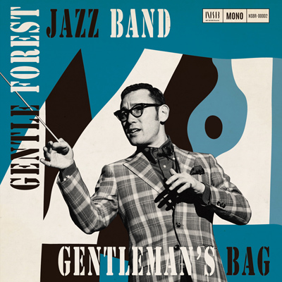 Gentle Forest Jazz Band「GENTLEMAN's BAG」