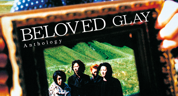 GLAY「BELOVED Anthology」