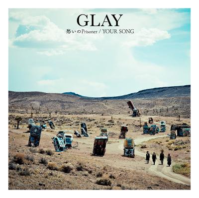 GLAY「愁いのPrisoner / YOUR SONG」CD+DVD