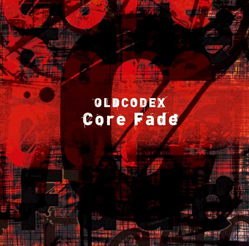 OLDCODEX「Core Fade」初回限定盤
