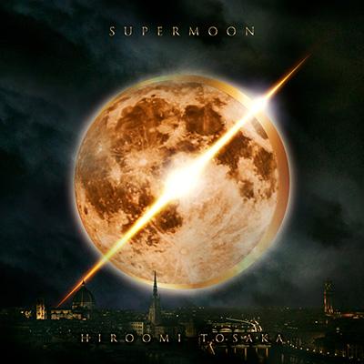 HIROOMI TOSAKA「SUPERMOON」初回限定盤A